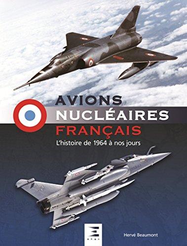 Descargar Libro Avions nucléaires français : L'histoire de 1964 à nos jours de Hervé Beaumont