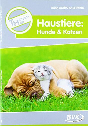 Themenheft Haustiere: Hunde & Katzen
