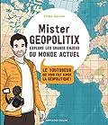 Mister Geopolitix explore les grands enjeux du monde actuel - Le youtubeur qui vous fait aimer la géopolitique !