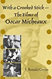With a Crooked Stick-The Films of Oscar Micheaux