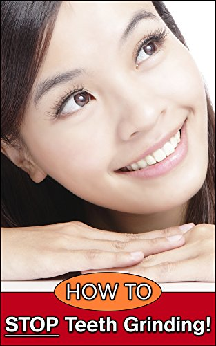 How to Stop Teeth Grinding: Treat and Cure Bruxism Successfully