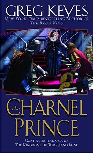 The Charnel Prince (Kingdoms of Thorn and Bone) por Greg Keyes