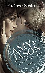 Amy & Jason: Dich nicht zu lieben