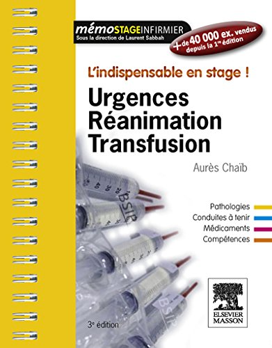 Urgences-Ranimation-Transfusion: L'indispensable en stage
