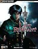 The Last Remnant Signature Series Guide (Bradygames Signature Guides) by Brady Games (1-Jan-2009) Paperback