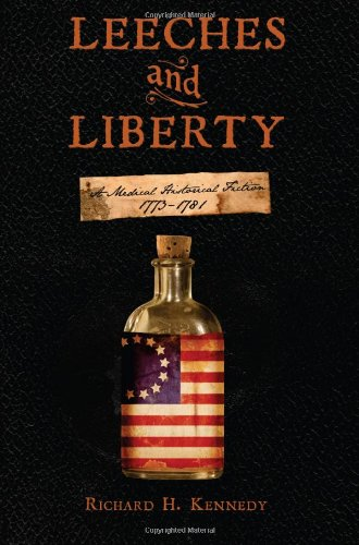 leeches-and-liberty-a-medical-historical-fiction-1773-1781
