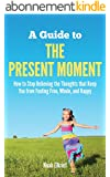A Guide to The Present Moment (English Edition)