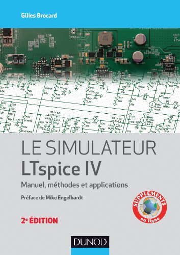Le simulateur LTspice IV - 2e éd. : Manuel, méthodes et applications (Electronique) par Gilles Brocard