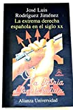 La extrema derecha espanola en el siglo XX/ The Extreme Right of Hispanola of the XX Century (Alianza universidad)
