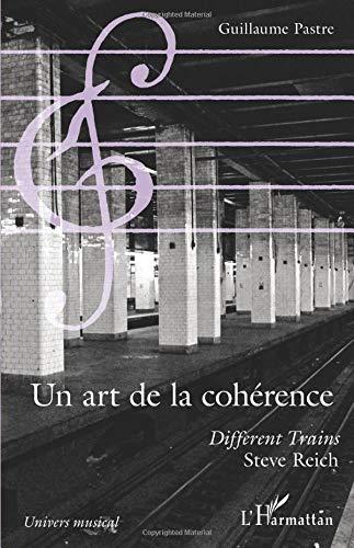 Un art de la cohérence: Different trains
