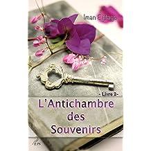 L'Antichambre des Souvenirs: Livre 2