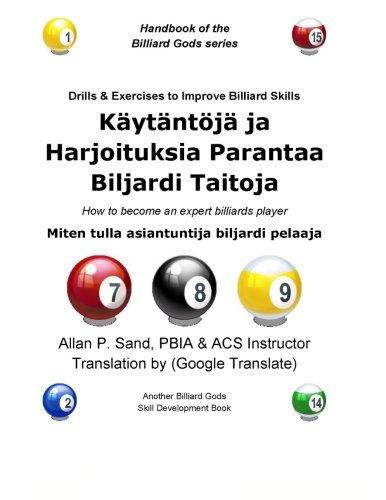 Kaytantoja ja Harjoituksia Parantaa Biljardi Taitoja: Miten tulla asiantuntija biljardi pelaaja por Allan P. Sand