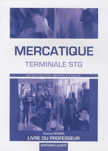 Mercatique Tle STG : Livre du professeur