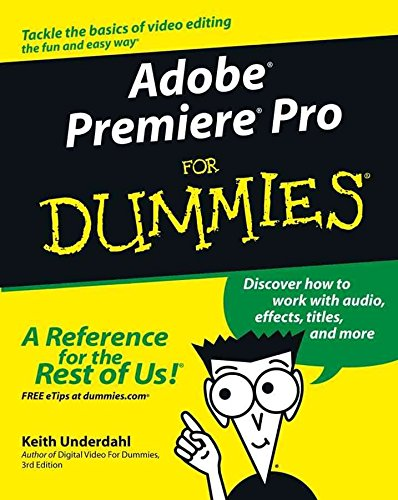 [Adobe Premiere Pro For Dummies] (By: Keith Underdahl) [published: October, 2003]