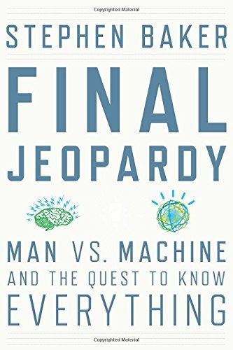final-jeopardy-man-vs-machine-and-the-quest-to-know-everything-by-stephen-baker-2011-02-17