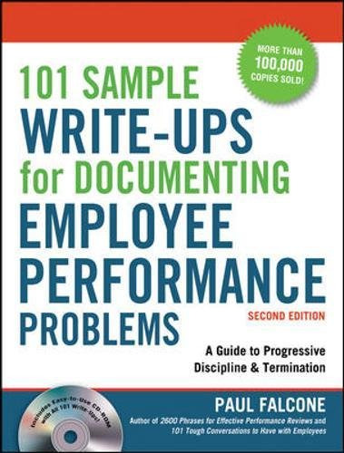 101 Sample Write-Ups for Documenting Employee Performance Problems: A Guide to Progressive Discipline & Termination
