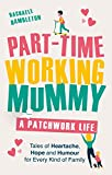 Part-Time Working Mummy: A Patchwork Life (English Edition)
