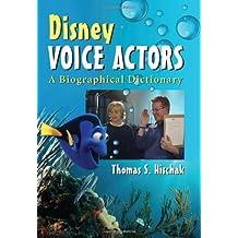 Disney Voice Actors: A Biographical Dictionary
