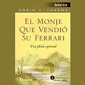 El Monje que Vendió su Ferrari: Una Fábula Espiritual [The Monk Who Sold His Ferrari]