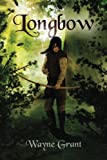 Longbow: Volume 1 (The Saga of Roland Inness)