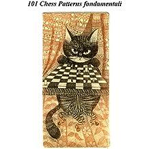 101 schemi essenziali di scacchi (Chess Patterns) (Italian Edition)