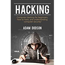 Hacking: Computer Hacking for beginners, how to hack, and understanding computer security! (English Edition)