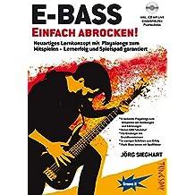E-Bass Einfach Abrocken ! (Lehrheft/Lehrbuch mit Playalongs, Noten & Tabulatur / TABs zum Rock-Bass lernen - zu Rock-Songs / Play-Alongs spielen, für E-Bass Einsteiger mit Grundkenntnissen) by Jörg Sieghart (2011-07-04)