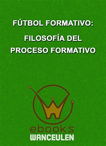 Fútbol formativo: filosofía del proceso formativo por Antonio Wanceulen Ferrer