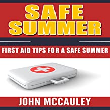 Safe Summer: First Aid Tips for a Safe Summer