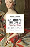 Catherine the Great by Robert K. Massie (2016-07-14)