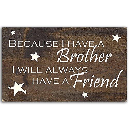 Schild–Because I Have a Brother, ich wird immer eine Freund