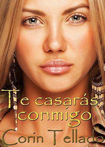 Te casarás conmigo (Volumen independiente) (Spanish Edition)