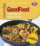 GoodFood: Stir-Fries & Quick Fixes