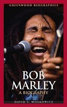 Bob Marley: A Biography par [Moskowitz Ph.D., David]