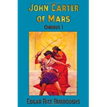 John Carter of Mars (Barsoom): Omnibus 1: A Princess of Mars, the Gods of Mars, Warlord of Mars