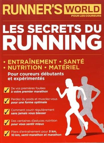 RUNNERS WORLD POUR LES COUREURS: Les secrets du running