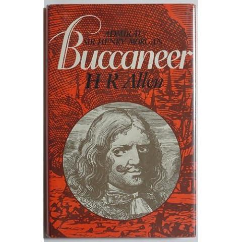 Buccaneer: Admiral Sir Henry Morgan