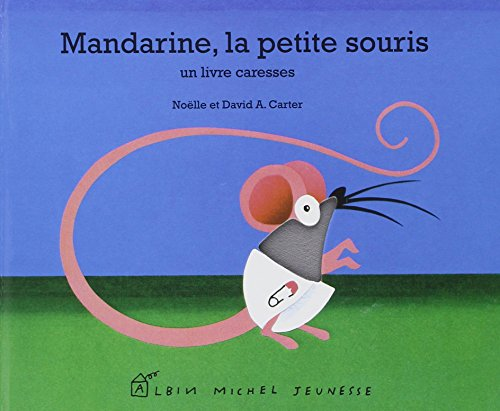 Mandarine, la petite souris : Un livre caresses