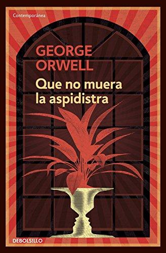 Que no muera la aspidistra (CONTEMPORANEA) por George Orwell