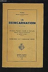 La Réincarnation (L'Evolution Physique, Astrale et Spirituelle, L'Esprit avant la Naissance et après la Mort)