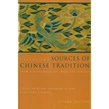 Sources of Chinese Tradition: Volume 2: From 1600 Through the Twentieth Century (Introduction to Asian Civilizations)