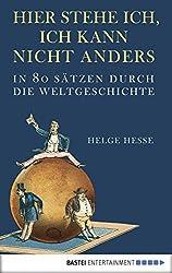 Hier stehe ich, ich kann nicht anders: In 80 Sätzen durch die Weltgeschichte (Eichborn digital ebook)