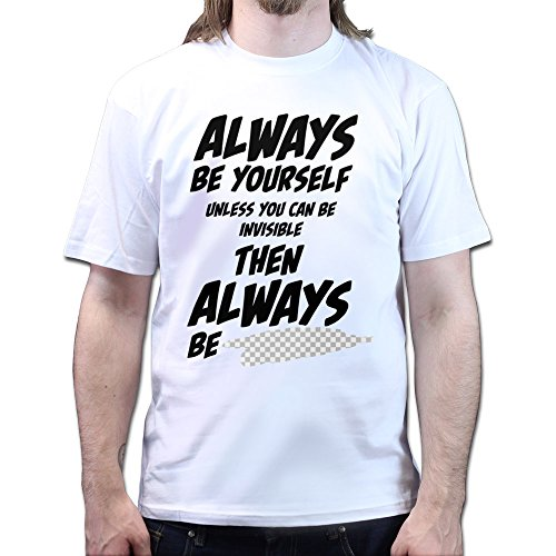 Always Be Yourself Unless You can Be Invisible T-shirt Weiß