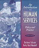 Introduction to Human Services, an:Policy and Practice by Barbara Schram (1999-07-09)