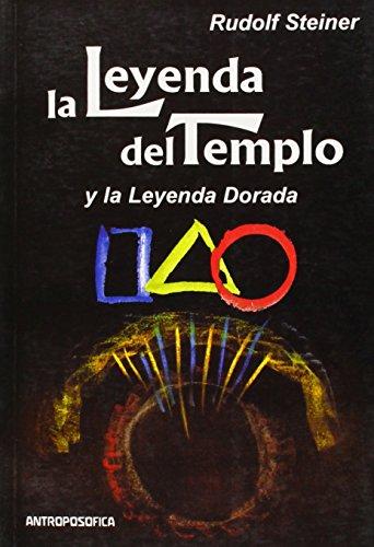 La Leyenda del Templo y La Leyenda de Oro por Rudolf Steiner