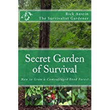 Secret Garden of Survival - How to grow a camouflaged food- forest. (English Edition)