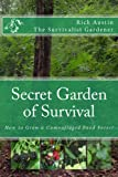 Secret Garden of Survival - How to grow a camouflaged food- forest.