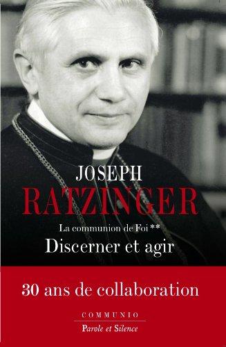 La communion de foi, Vol. 2. Discerner et agir par Joseph RATZINGER