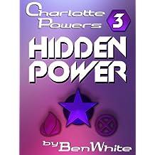 Charlotte Powers 3: Hidden Power (English Edition)