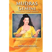 Mudras for Gemini: Yoga for your Hands: Volume 3 (Mudras for Astrological Signs) by Sabrina Mesko (2013-11-28)